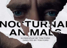 ANIMALES NOCTURNOS reportaje: Tom Ford, de diseñador a cineasta